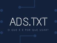 Evite a fraude de anúncios em seu site com o ads.txt
